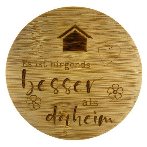 Bambus Deckel - Es ist nirgends besser als daheim