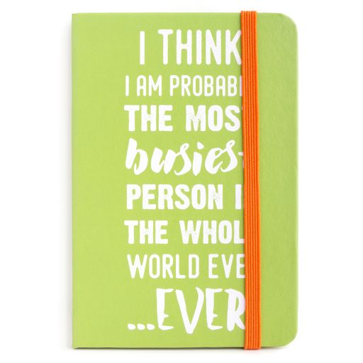 Notebook I saw this - I am the Busiest