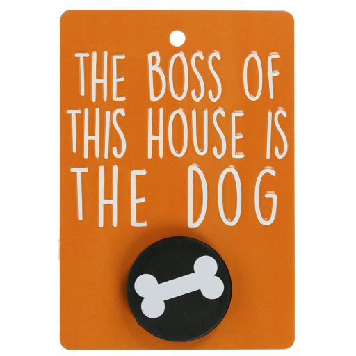 Hondenriemhanger (Pooch Pal) - DL9 -The Boss Of This House is The Dog