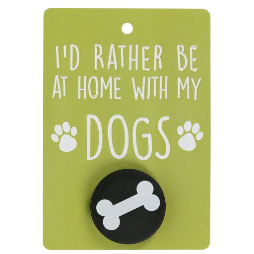 Hondenriemhanger (Pooch Pal) - DL13 - I'd Rather Be At Home With My Dogs
