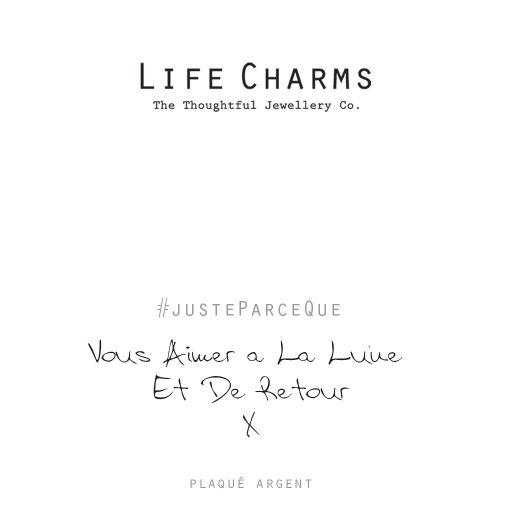 Life Charms FR - LC078BWF - Just because - Vous Aimer À La Lune Et De Retour