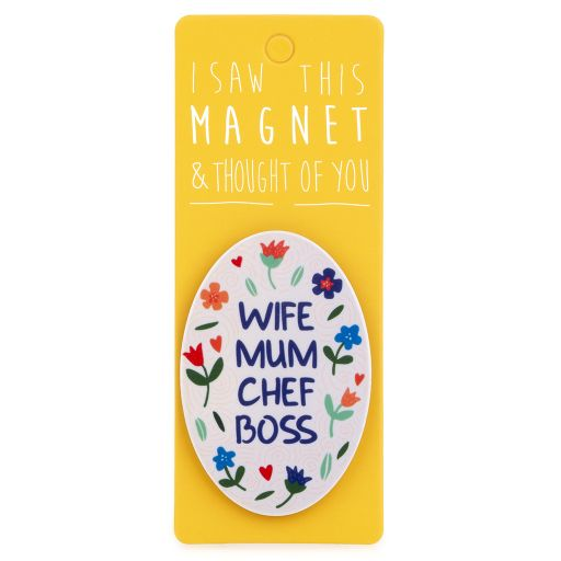 I saw this Magnet and .... - MA002 - Wife, Mum, Chef, Boss