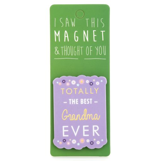 I saw this Magnet and .... - MA005 - Best Grandma Ever