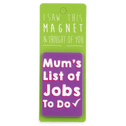 I saw this Magnet and .... - MA014 - Mum's list