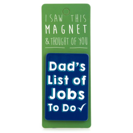 I saw this Magnet and .... - MA015 - Dad's list