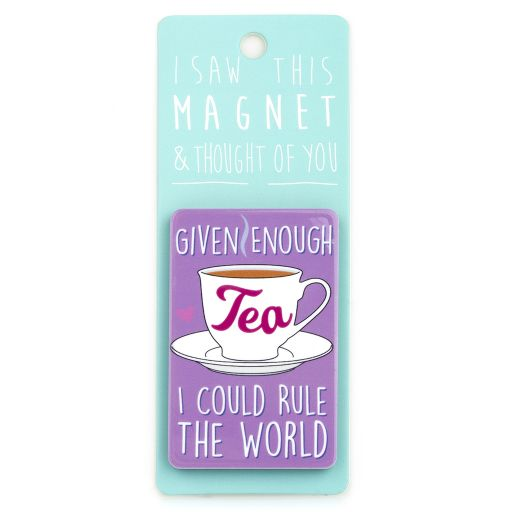 I saw this Magnet and .... - MA050 - Tea