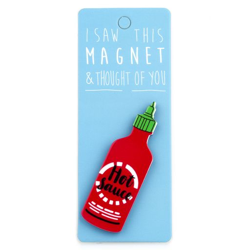 I saw this Magnet and .... - MA064 - Hot Sauce
