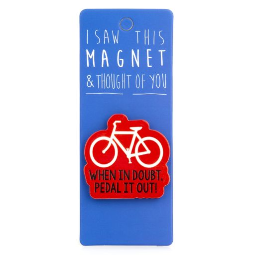 I saw this Magnet and .... - MA072 - When in doubt