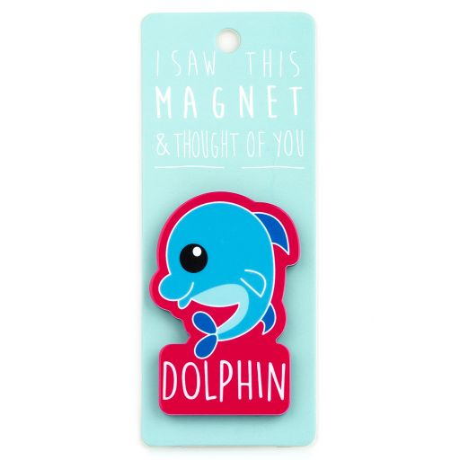 I saw this Magnet and .... - MA090 - Dolphin