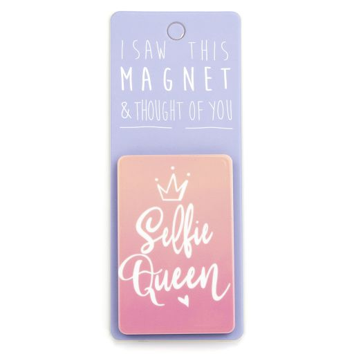 I saw this Magnet and .... - MA106 - Selfie Queen