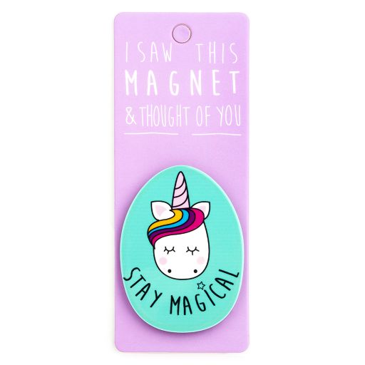 I saw this Magnet and .... - MA107 - Stay Magical (Unicorn)