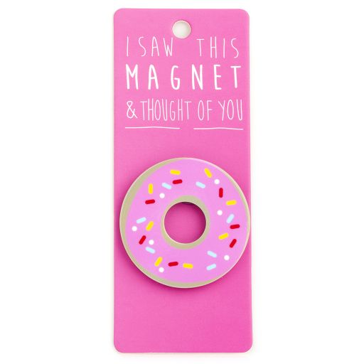 I saw this Magnet and .... - MA129 - Donut