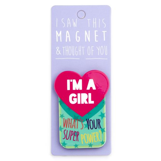 I saw this Magnet and .... - MA131 - I'm a girl...