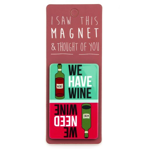 I saw this Magnet and .... - MA137 - Have wine
