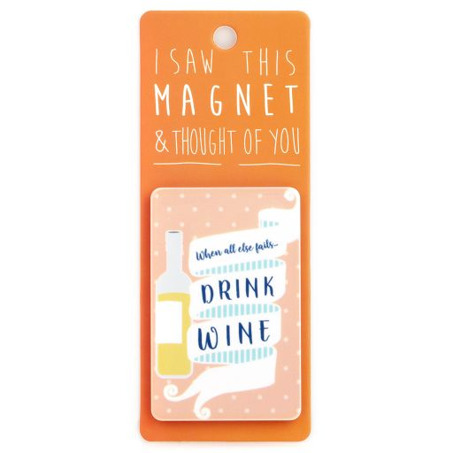 I saw this Magnet and .... - MA144 - Drink wine