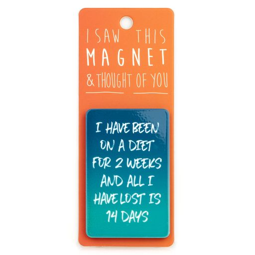 I saw this Magnet and .... - MA149 - 2 Weeks