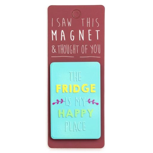 I saw this Magnet and .... - MA152 - The Fridge is my happy place