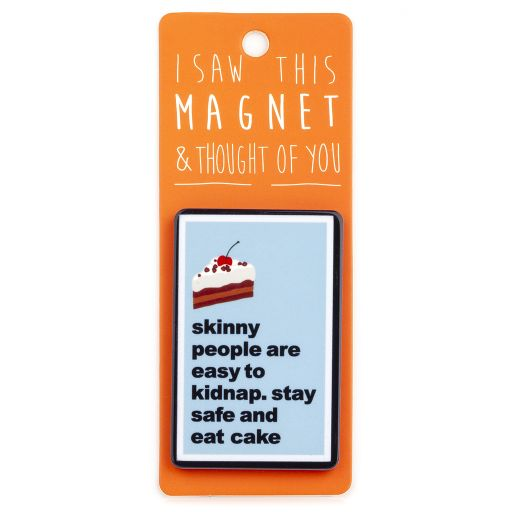 I saw this Magnet and .... - MA155 - Skinny People