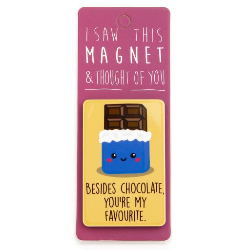 I saw this Magnet and .... - MA156 - Besides Chocolate