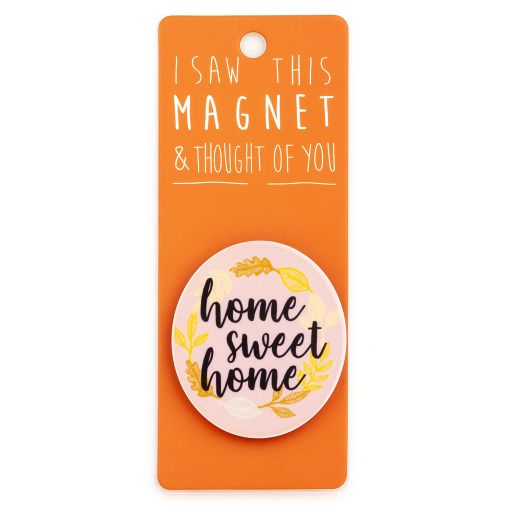I saw this Magnet and .... - MA160 - Home Sweet Home