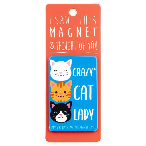 I saw this Magnet and .... - MA163 - Crazy Cat Lady