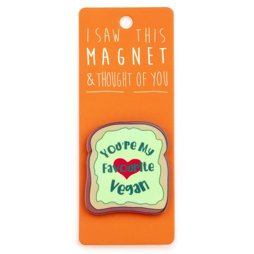 I saw this Magnet and .... - MA165 - You're my favourite Vegan