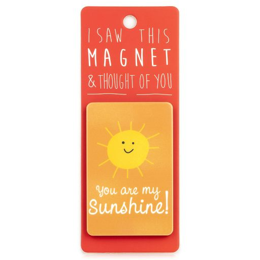 I saw this Magnet and .... - MA168 - You are my sunshine
