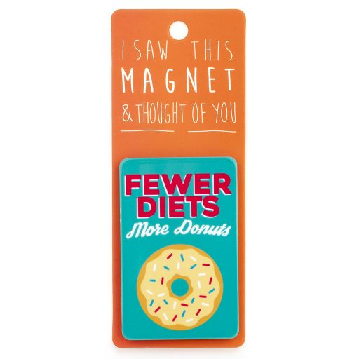 I saw this Magnet and .... - MA169 - Fewer Diets