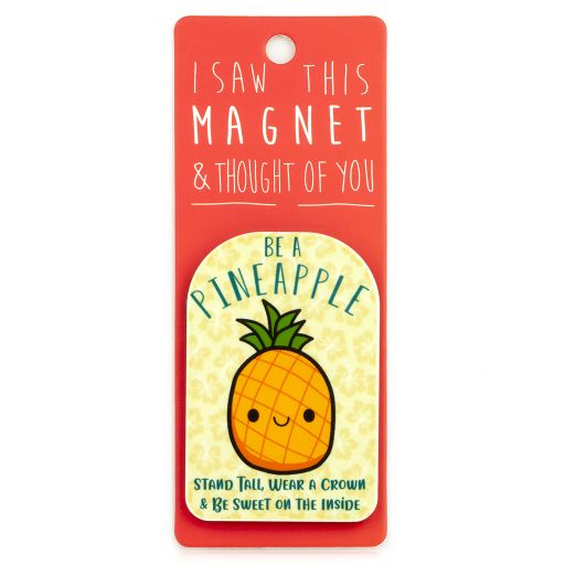I saw this Magnet and .... - MA173 - Be a Pineapple