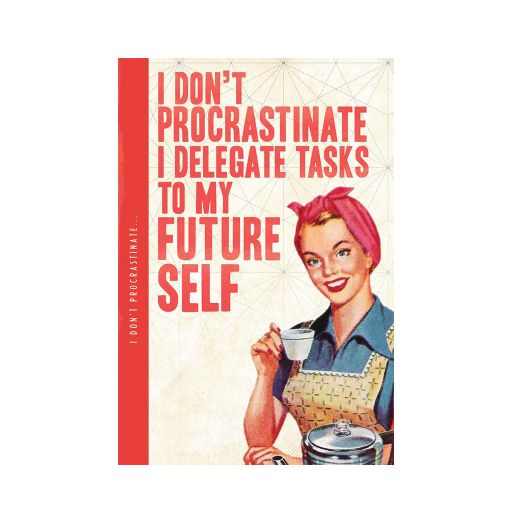 Notebook XL - I don't procrastinate....