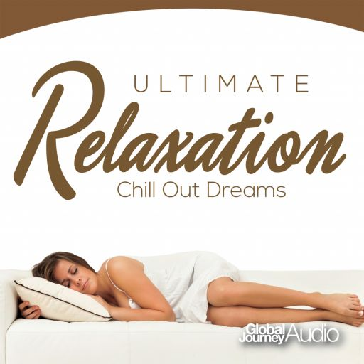 Ultimate relaxation Chill Out Dreams